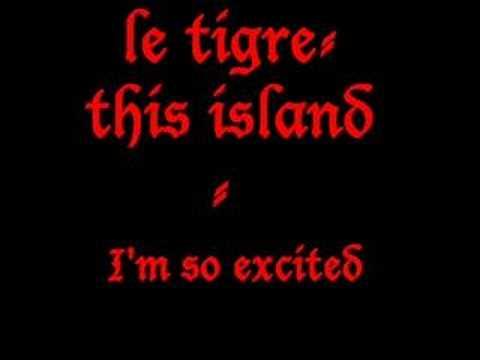 le tigre - I'm so excited
