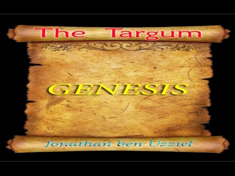 Targum of Jonathan ben Uzziel: Genesis Section 1 - I