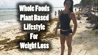 Reasons Whole Foods Plant Based Good Weight Loss