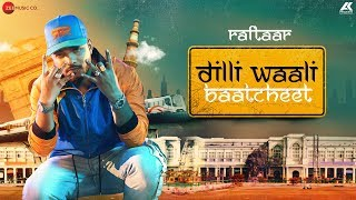 Dilli Waali Baatcheet Raftaar Mp3 Song Download
