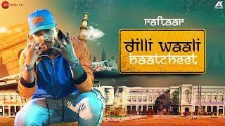 Dilli Waali Baatcheet - Raftaar (Mr. Nair)