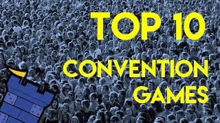 Top 10 Convention Games
