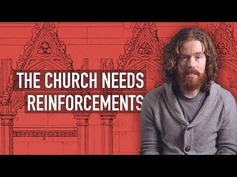 The Church Needs Reinforcements