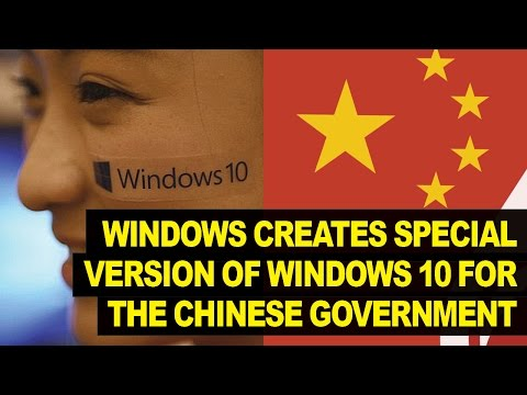 Microsoft Builds MYSTERIOUS Version Of Windows 10 For Chinese Government