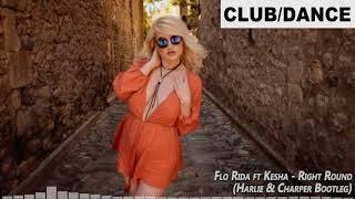 Flo Rida ft Kesha - Right Round (Harlie & Charper Bootleg) | FBM