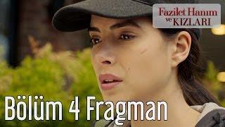 Fazilet Hanım ve Kızları 4. Bölüm Fragman