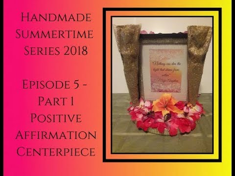 DIY Decor Tutorial, Dollar Tree Michaels Walmart, HS Ep 5, Positive Affirmation Centerpiece  Part 1