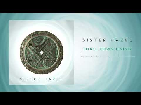sister-hazel---small-town-living-(official-audio)