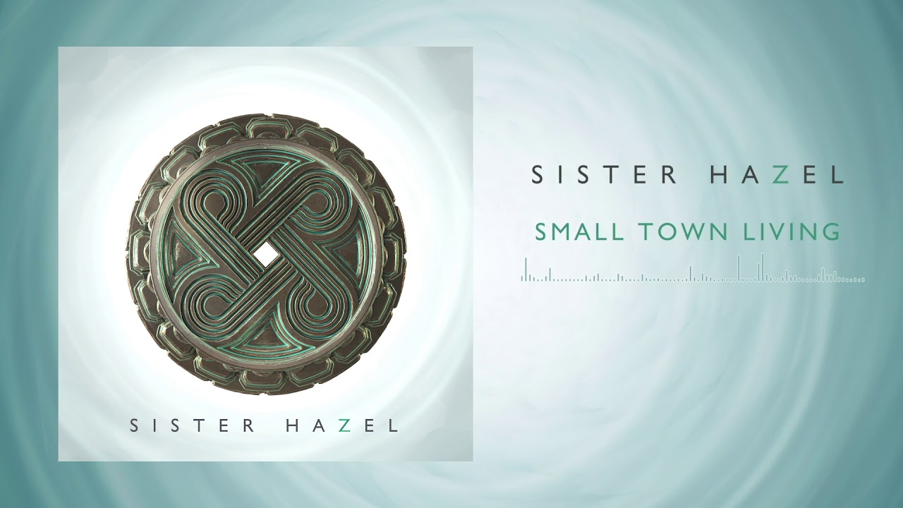 sister-hazel-small-town-living-official-audio-sister-hazel