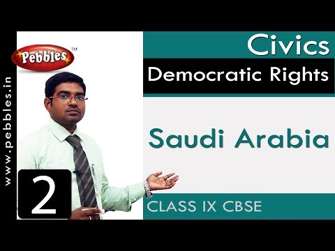 Saudi Arabia : Democratic Rights | Social Science | Class 9 CBSE Syllabus