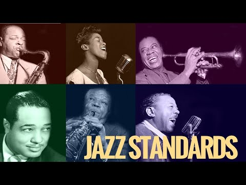 The Greatest Jazz Standards - It Don't Mean a Thing, I Got Rhythm, All of Me...