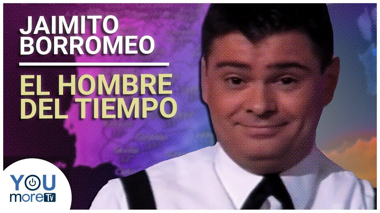 EL HOMBRE DEL TIEMPO - JAIMITO BORROMEO