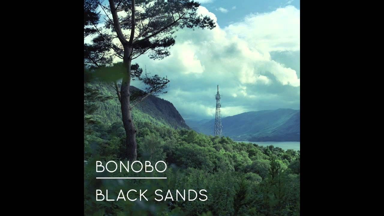 b9ac46c1f27e11 Bonobo -  Black Sands  - YouTube