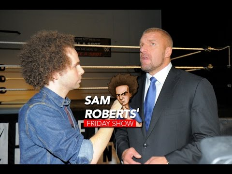 Sam Roberts & HHH - NXT V Raw, Taking Over WWE, 2k15, Etc