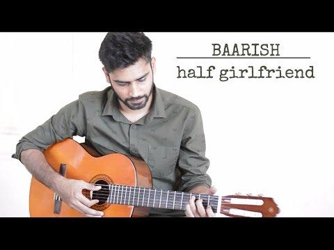 Baarish Cover | Half Girlfriend | Ash King | Guitar With Beats By Aaditya Hardenia