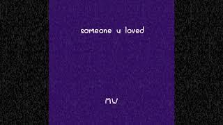 Someone u loved (Flip by Micah Wilson) Video