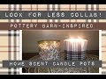 Look for Less Collab: Summer 2017 | Pottery Barn Inspired Candle Pot DIY | The Green Notebook