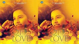 21st Love (Season Of Love 2) | Announcement Programme | Asian Music