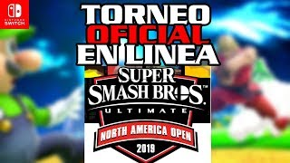 TORNEO OFICIAL EN LINEA DE NINTENDO - SUPER SMASH BROS ULTIMATE NORTH AMERICA OPEN 2019
