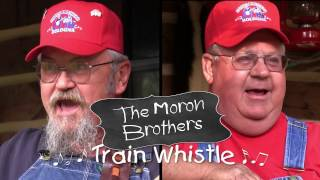 The Moron Brothers - Train Whistle