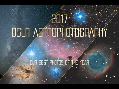 Our Best DSLR Astrophotography of 2017