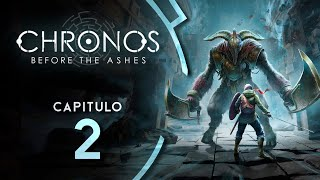 Chronos Before The Ashes | 02 | DOS BOSSES del tirón! Me hago 30añero... Ahhh
