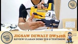 Review Mesin Gergaji Jigsaw Dewalt DW349R Ulasan Tes Demo Unboxing & Cara Penggunaan