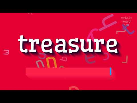 "How to say ""treasure""! (High Quality Voices)"