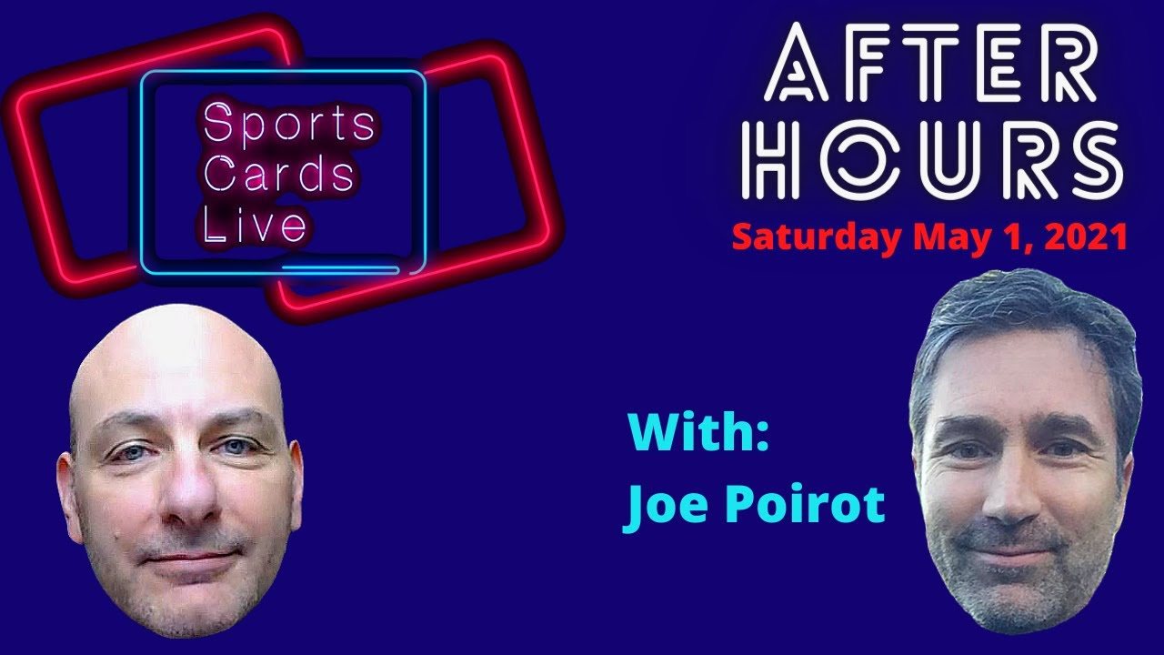After Hours Sports Cards Live 34 - Joe Poirot