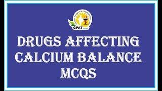 DRUGS AFFECTING CALCIUM BALANCE MCQs   PHARMACOLOGY   GPAT-2019   PHARMACIST   NIPER