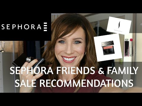 Sephora Friends and Family Sale 2017 Recommendations