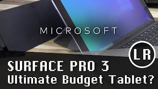 Microsoft Surface Pro 3: Ultimate Budget Tablet?