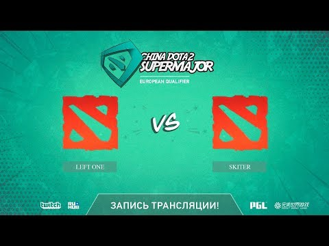Left One vs Skiter, China Super Major EU Qual, game 1 [LighT