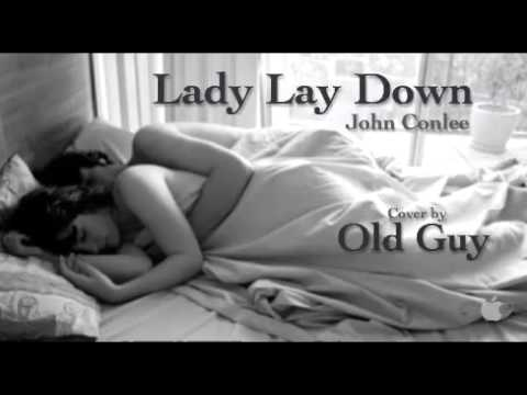 Lady Lay Down, John Conlee - Cover by Old Guy.
