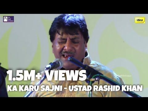 Kaa Karu Sajani | Ustad Rashid Khan | Thumri | Semi Classical Music | Art and Artistes