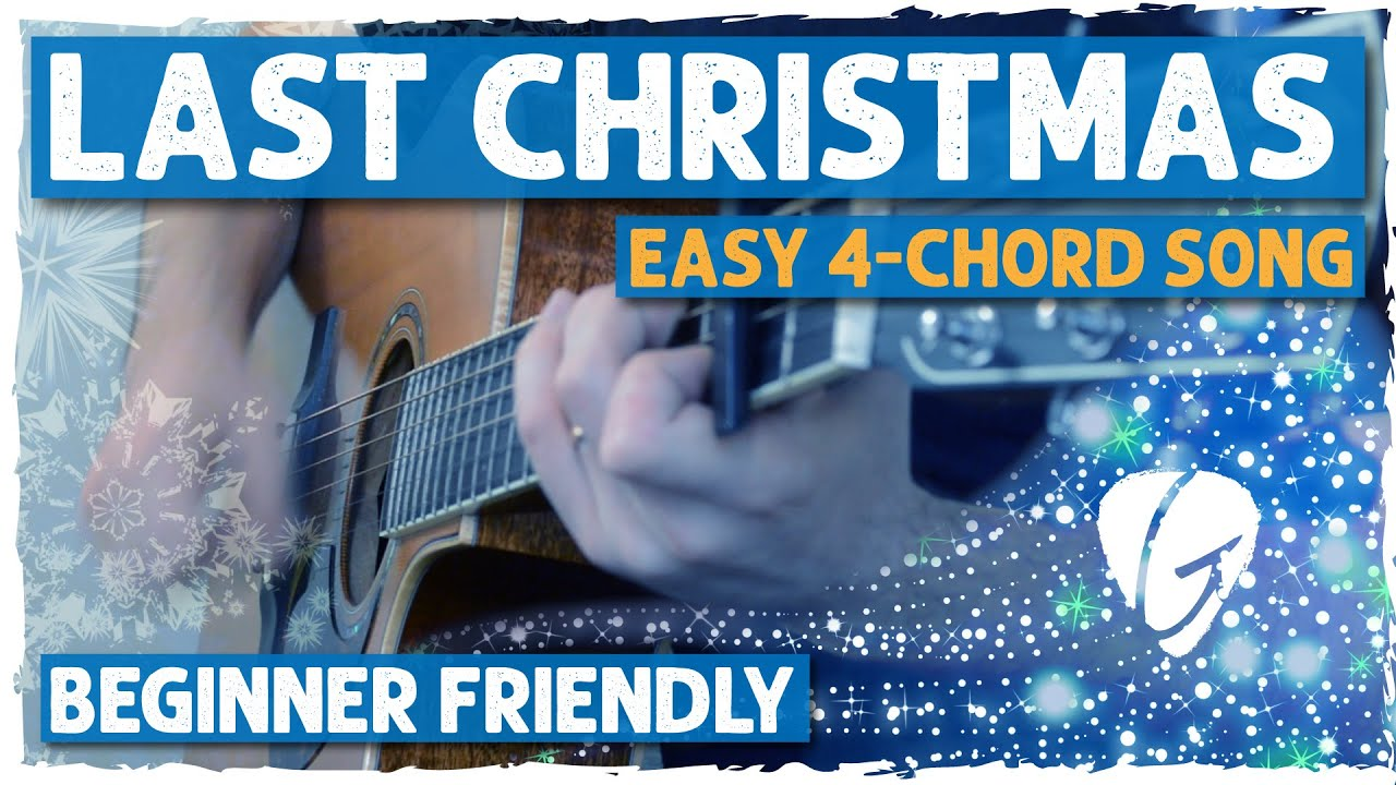 Last Christmas Guitar Tutorial Easy 4 Chord Christmas Song Wham