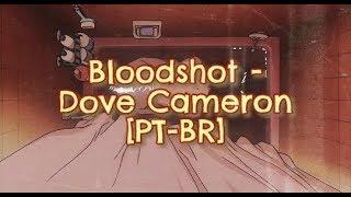 Bloodshot - Dove Cameron (legendado/tradução/letra)