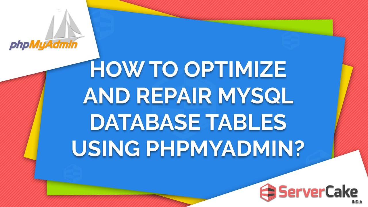 How To Optimize And Repair MySQL Database Tables Using PhpMyAdmin In CPanel    ServerCake India   YouTube