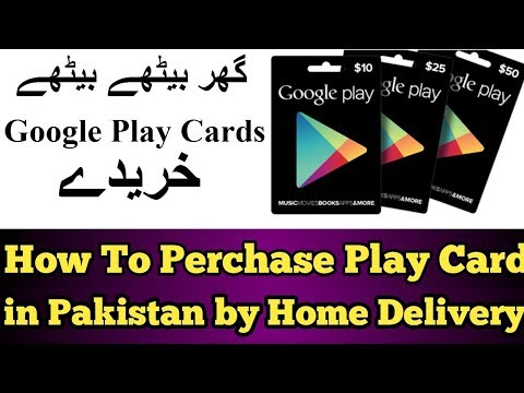 how-to-purchase-google-play-cards-in-pakistan-by-home-delivery-|-2018-|