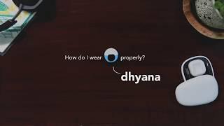 Dhyana FAQ - How do I wear it?