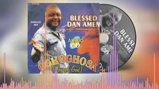 BLESSED DAN AMEN - OGHOGHOSA [Full Album] | BENIN MUSIC AUDIO