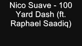 Nico Suave - 100 Yard Dash (ft. Raphael Saadiq)