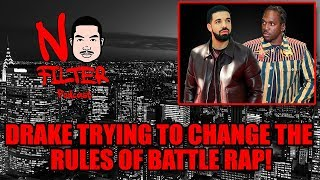 Drake Trying to Change The Rules In Battle Rap!
