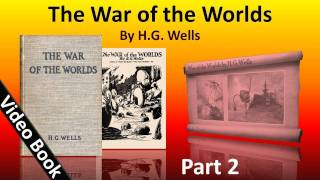 Part 2 - The War of the Worlds Audiobook by H. G. Wells (Book 1 - Chs 13-17)(, 2012-02-07T07:29:16.000Z)