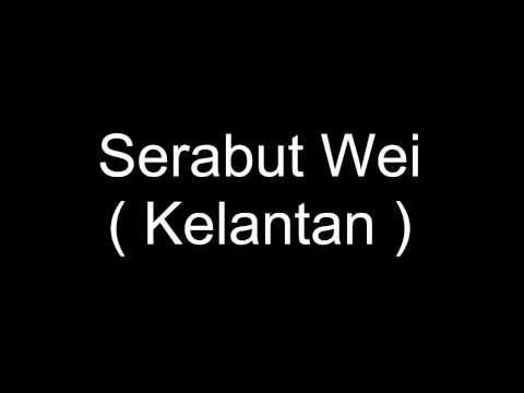 Serabut Wei Versi Kelantan