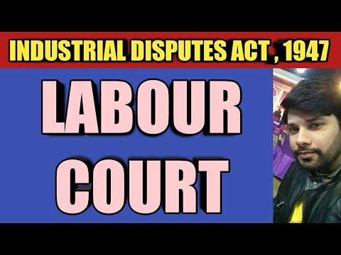 LABOUR COURT | INDUSTRIAL DISPUTES ACT ,1947 | LABOUR LAW | NADEEM HAIDAR