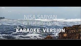 YA HABIBAL QOLBI - SABYAN [ Karaoke ] Lirik