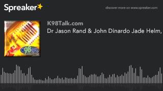 Dr Jason Rand & John Dinardo Jade Helm, Earthquakes, Booms, & Planet X