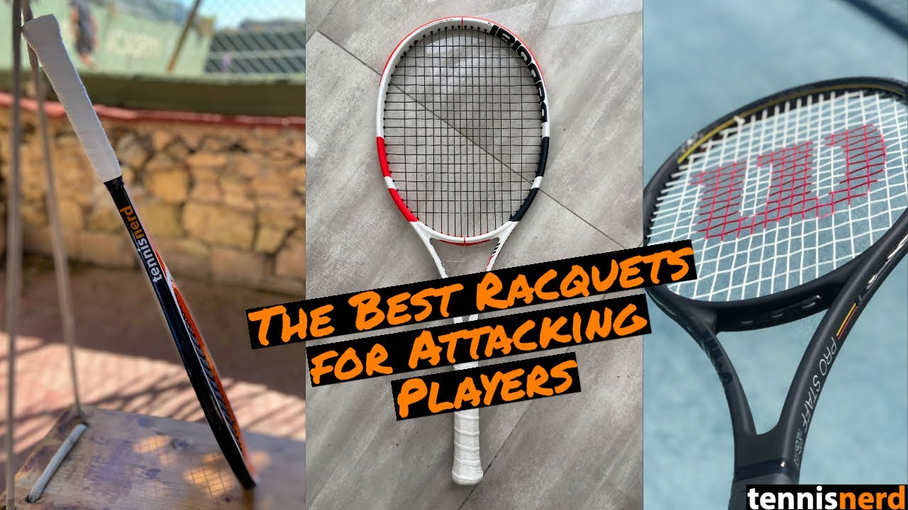 The Best Racquets for Attacking Players – Top 10 Racquets for Attackers