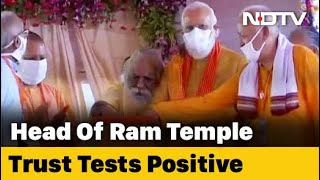 Ram Temple Trust Head Tests Covid Positive, Shared Stage With PM Modi In Ayodhya